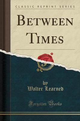 Between Times (Classic Reprint) (Paperback)