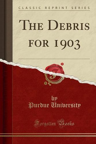 The Debris for 1903 (Classic Reprint) (Paperback)