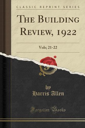 The Building Review, 1922: Vols; 21-22 (Classic Reprint) (Paperback)