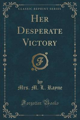 Her Desperate Victory (Classic Reprint) (Paperback)