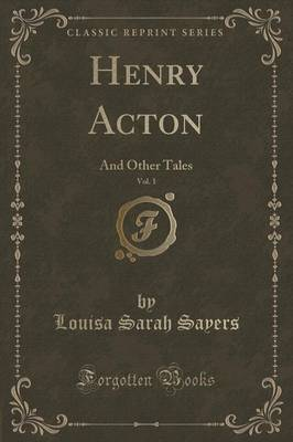 Henry Acton, Vol. 1: And Other Tales (Classic Reprint) (Paperback)