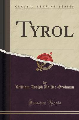Tyrol (Classic Reprint) (Paperback)