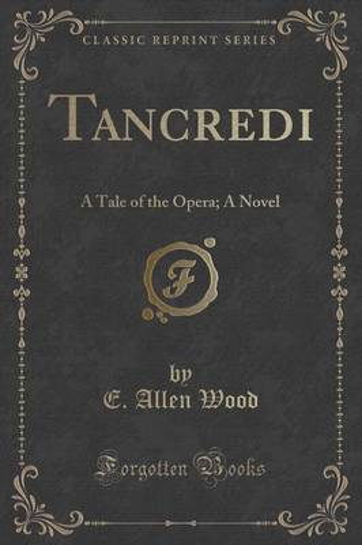 Tancredi: A Tale of the Opera; A Novel (Classic Reprint) (Paperback)