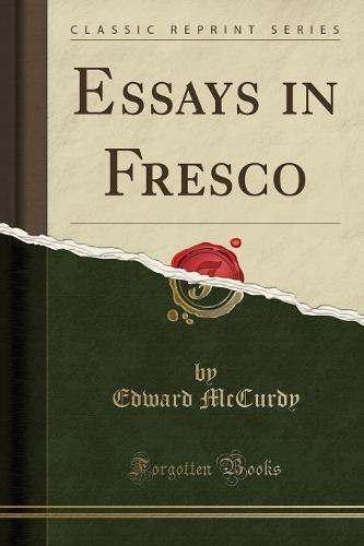 Essays in Fresco (Classic Reprint) (Paperback)