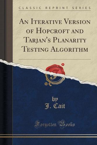An Iterative Version of Hopcroft and Tarjan's Planarity Testing Algorithm (Classic Reprint) (Paperback)