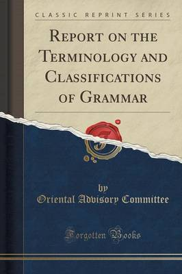 Report on the Terminology and Classi Cations of Grammar (Classic Reprint) (Paperback)