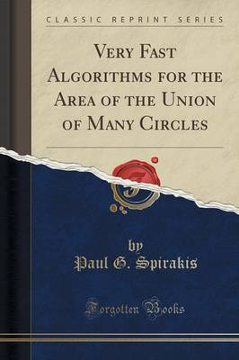 Very Fast Algorithms for the Area of the Union of Many Circles (Classic Reprint) (Paperback)