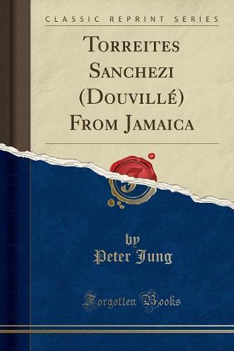 Torreites Sanchezi (Douville) from Jamaica (Classic Reprint) (Paperback)