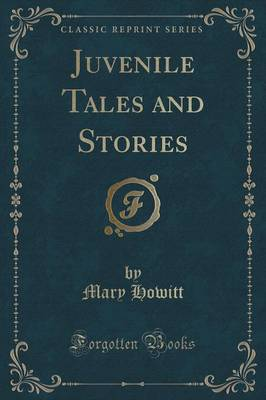 Juvenile Tales and Stories (Classic Reprint) (Paperback)