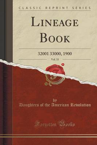 Lineage Book, Vol. 33: 32001 33000, 1900 (Classic Reprint) (Paperback)