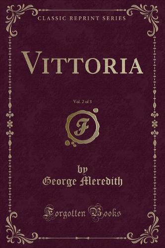 Vittoria, Vol. 2 of 3 (Classic Reprint) (Paperback)