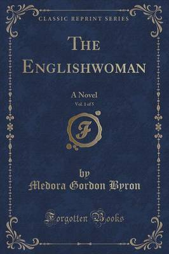The Englishwoman, Vol. 1 of 5: A Novel (Classic Reprint) (Paperback)