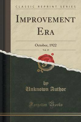 Improvement Era, Vol. 25: October, 1922 (Classic Reprint) (Paperback)