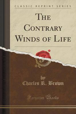 The Contrary Winds of Life (Classic Reprint) (Paperback)