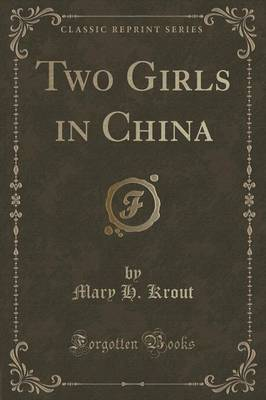 Two Girls in China (Classic Reprint) (Paperback)