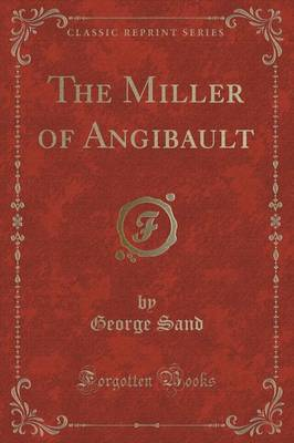 The Miller of Angibault (Classic Reprint) (Paperback)