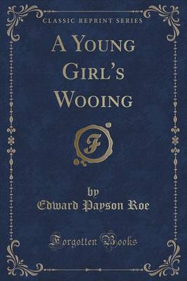 A Young Girl's Wooing (Classic Reprint) (Paperback)