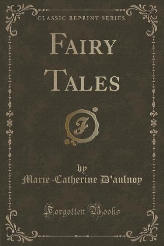 Fairy Tales (Classic Reprint) (Paperback)