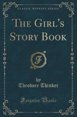 The Girl's Story Book (Classic Reprint) (Paperback)