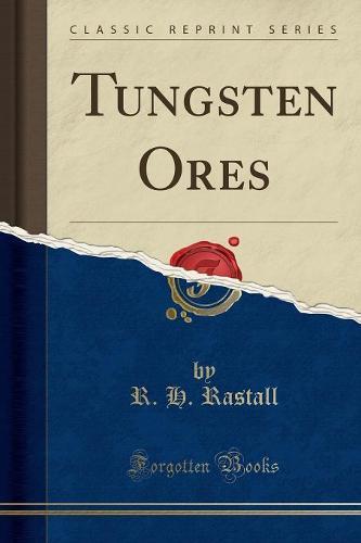 Tungsten Ores (Classic Reprint) (Paperback)
