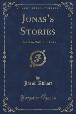 Jonas's Stories: Related to Rollo and Lucy (Classic Reprint) (Paperback)