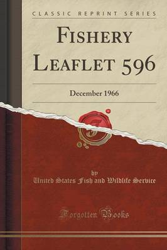 Fishery Leaflet 596: December 1966 (Classic Reprint) (Paperback)