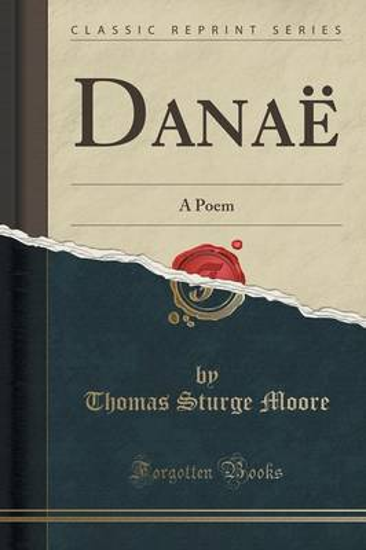 Danae: A Poem (Classic Reprint) (Paperback)