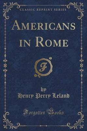 Americans in Rome (Classic Reprint) (Paperback)