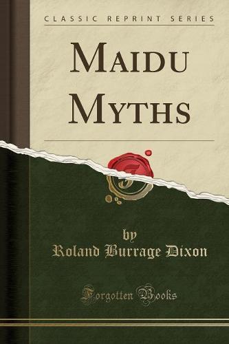Maidu Myths (Classic Reprint) (Paperback)