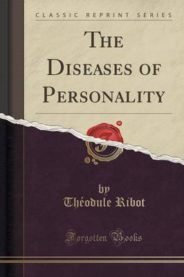 The Diseases of Personality (Classic Reprint) (Paperback)