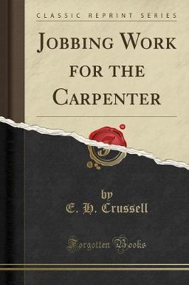 Jobbing Work for the Carpenter (Classic Reprint) (Paperback)