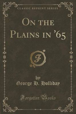 On the Plains in '65 (Classic Reprint) (Paperback)