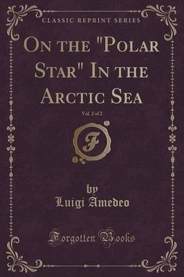 """On the """"Polar Star"""" in the Arctic Sea, Vol. 2 of 2 (Classic Reprint) (Paperback)"""