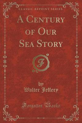A Century of Our Sea Story (Classic Reprint) (Paperback)