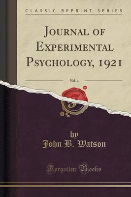 Journal of Experimental Psychology, 1921, Vol. 4 (Classic Reprint) (Paperback)