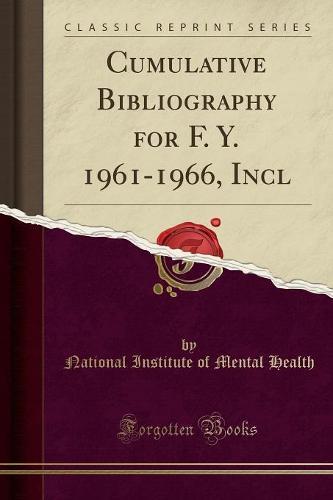 Cumulative Bibliography for F. Y. 1961-1966, Incl (Classic Reprint) (Paperback)