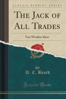 The Jack of All Trades: Fair Weather Ideas (Classic Reprint) (Paperback)