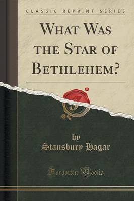 What Was the Star of Bethlehem? (Classic Reprint) (Paperback)