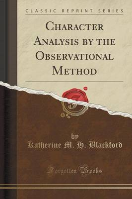 Character Analysis by the Observational Method (Classic Reprint) (Paperback)