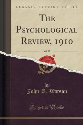 The Psychological Review, 1910, Vol. 17 (Classic Reprint) (Paperback)