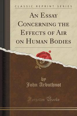 An Essay Concerning the Effects of Air on Human Bodies (Classic Reprint) (Paperback)