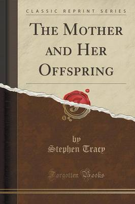 The Mother and Her Offspring (Classic Reprint) (Paperback)