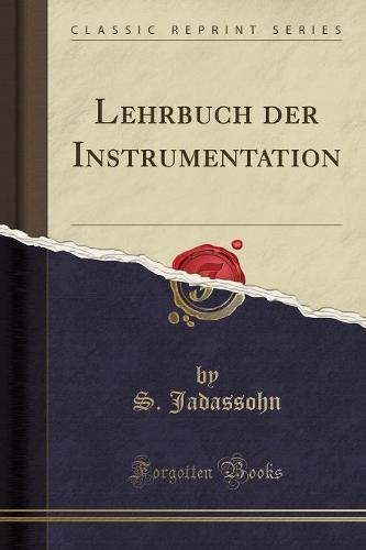 Lehrbuch Der Instrumentation (Classic Reprint) (Paperback)