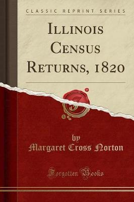 Illinois Census Returns, 1820 (Classic Reprint) (Paperback)