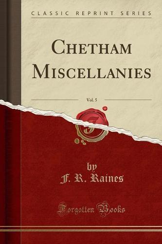 Chetham Miscellanies, Vol. 5 (Classic Reprint) (Paperback)