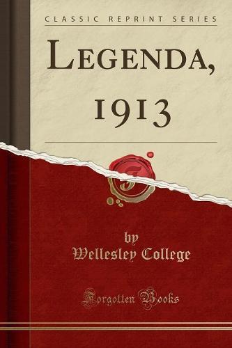 Legenda, 1913 (Classic Reprint) (Paperback)
