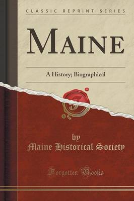 Maine: A History; Biographical (Classic Reprint) (Paperback)