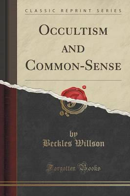 Occultism and Common-Sense (Classic Reprint) (Paperback)