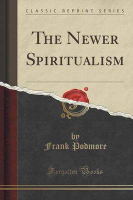 The Newer Spiritualism (Classic Reprint) (Paperback)