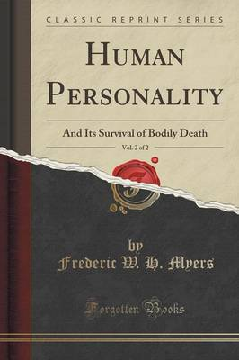 Human Personality, Vol. 2 of 2: And Its Survival of Bodily Death (Classic Reprint) (Paperback)